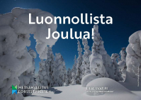 Kuva kortista, lumisia puita ja teksti: Luonnollista joulua!